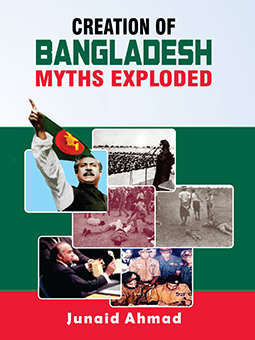 Creation of Bangladesh: Myths Exploded